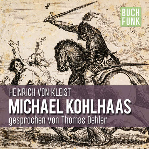 Hoerbuch Michael Kohlhaas - Heinrich von Kleist - Thomas Dehler
