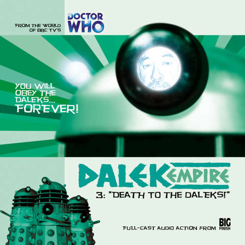 Audiobook Dalek Empire, Series 1, 3: Death to the Daleks! - Nicholas Briggs - Sarah Mowat