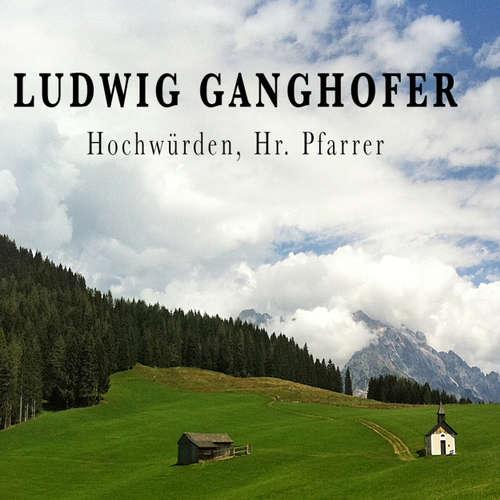 Ludwig Ganghofer, Hochwürden, Hr. Pfarrer