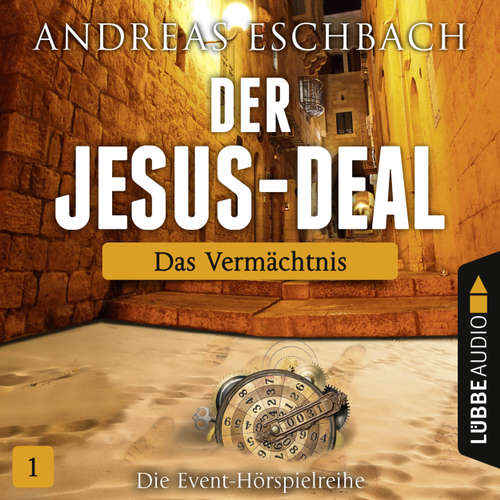 Hoerbuch Der Jesus-Deal, Folge 1: Das Vermächtnis - Andreas Eschbach - Matthias Koeberlin