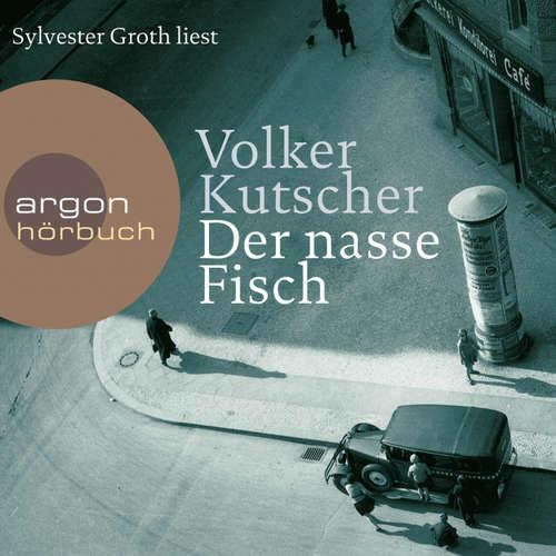 Hoerbuch Der nasse Fisch (Autorisierte Lesefassung) - Volker Kutscher - Sylvester Groth
