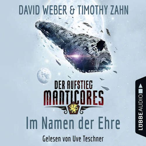 Hoerbuch Im Namen der Ehre - Der Aufstieg Manticores - Manticore-Reihe 1 - David Weber - Uve Teschner