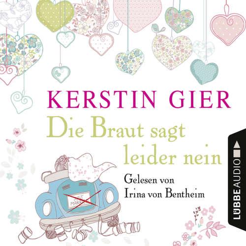 Hoerbuch Die Braut sagt leider nein - Kerstin Gier - Irina von Bentheim