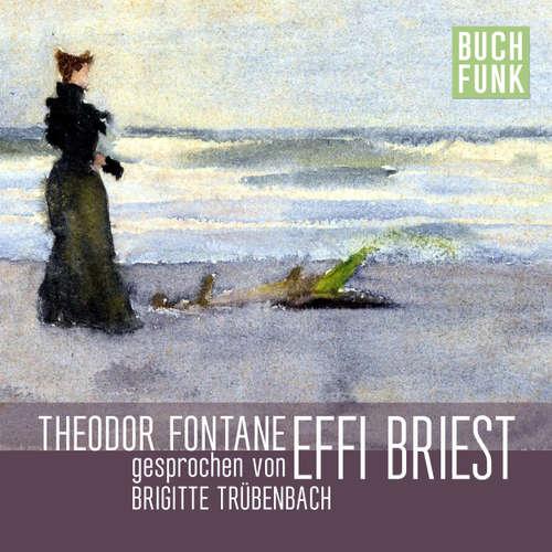Hoerbuch Effi Briest - Theodor Fontane - Brigitte Trübenbach