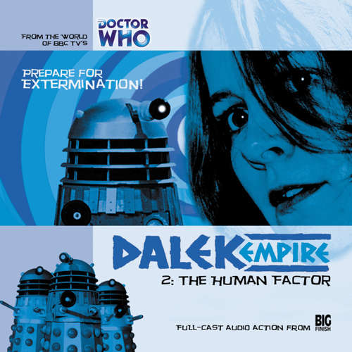 Audiobook Dalek Empire, Series 1, 2: The Human Factor - Nicholas Briggs - Sarah Mowat