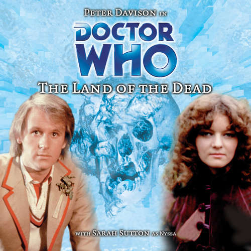Audiobook Doctor Who, Main Range, 4: The Land of the Dead - Steve Cole - Peter Davison