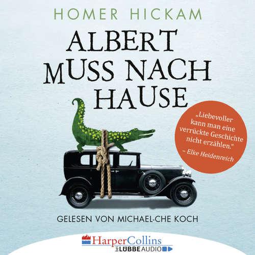 Hoerbuch Albert muss nach Hause - Die irgendwie wahre Geschichte eines Mannes, seiner Frau und ihres Alligators (Hörprobe) - Homer Hickam - Michael-Che Koch