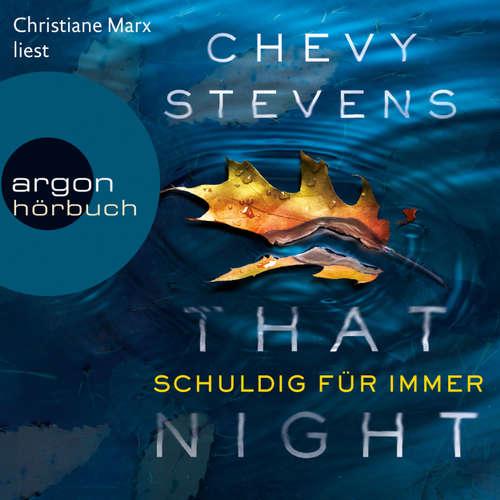Hoerbuch That Night - Schuldig für immer - Chevy Stevens - Christiane Marx