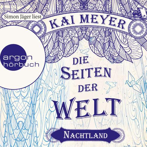 Hoerbuch Die Seiten der Welt - Nachtland - Kai Meyer - Simon Jäger