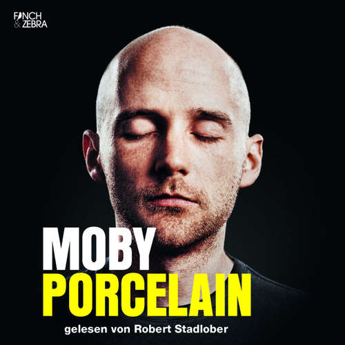 Hoerbuch Porcelain -  Moby - Robert Stadlober