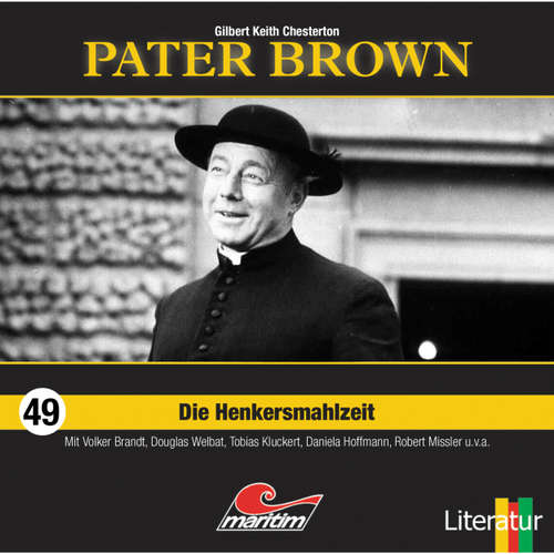 Hoerbuch Pater Brown, Folge 49: Die Henkersmahlzeit - Gilbert Keith Chesterton - Volker Brandt