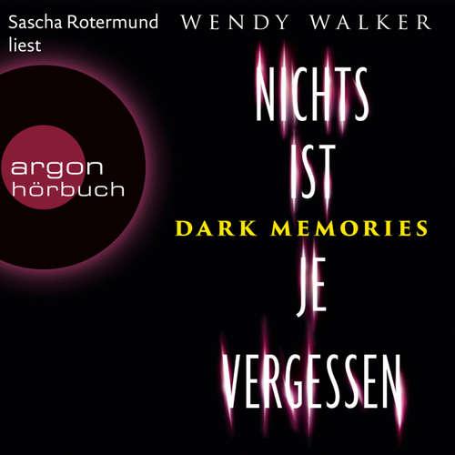 Hoerbuch Dark Memories - Nichts ist je vergessen - Wendy Walker - Sascha Rotermund