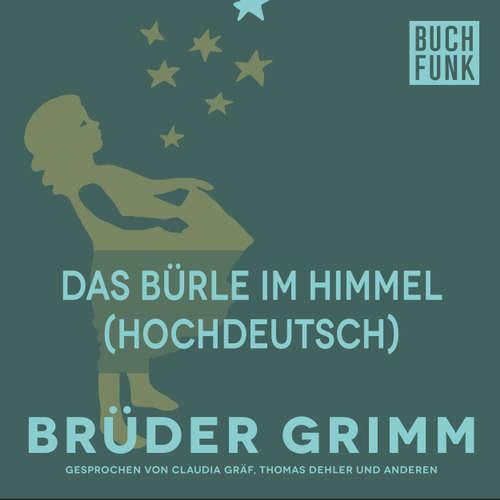Hoerbuch Das Bürle im Himmel (Hochdeutsch) - Brüder Grimm - Thomas Dehler