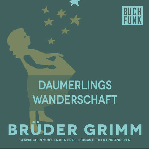 Hoerbuch Daumerlings Wanderschaft - Brüder Grimm - Thomas Dehler
