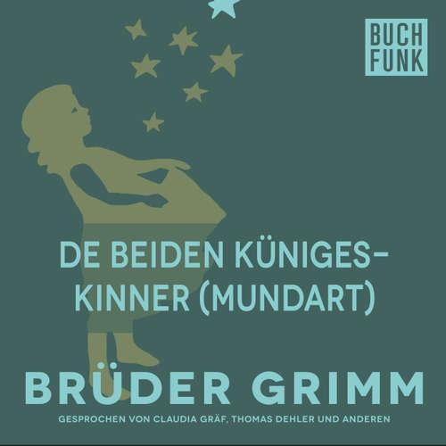 Hoerbuch De beiden Künigeskinner (Mundart) - Brüder Grimm - Christoph Pischel