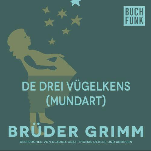 Hoerbuch De drei Vügelkens (Mundart) - Brüder Grimm - Christoph Pischel