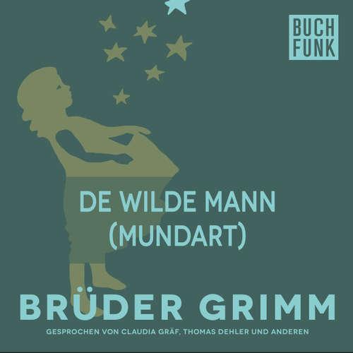 Hoerbuch De wilde Mann (Mundart) - Brüder Grimm - Christoph Pischel