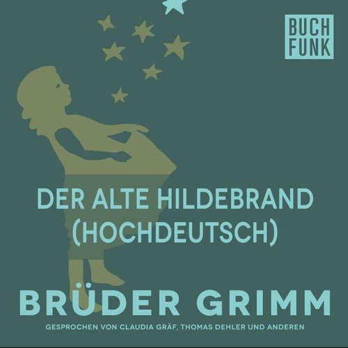 Hoerbuch Der alte Hildebrand (Hochdeutsch) - Brüder Grimm - Thomas Dehler