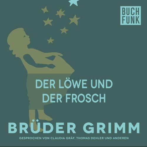 Hoerbuch Der Löwe und der Frosch - Brüder Grimm - Thomas Dehler