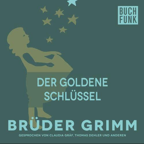 Hoerbuch Der goldene Schlüssel - Brüder Grimm - Claudia Gräf