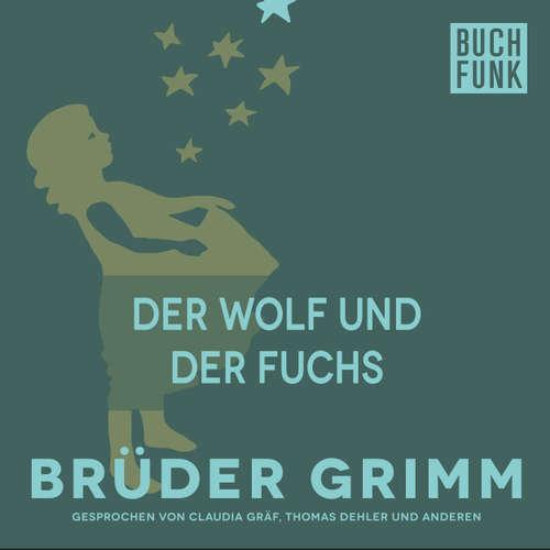 Hoerbuch Der Wolf und der Fuchs - Brüder Grimm - Thomas Dehler