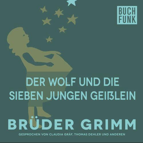 Hoerbuch Der Wolf und die sieben jungen Geißlein - Brüder Grimm - Thomas Dehler