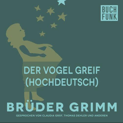 Hoerbuch Der Vogel Greif (Hochdeutsch) - Brüder Grimm - Thomas Dehler