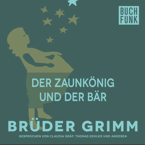Hoerbuch Der Zaunkönig und der Bär - Brüder Grimm - Claudia Gräf