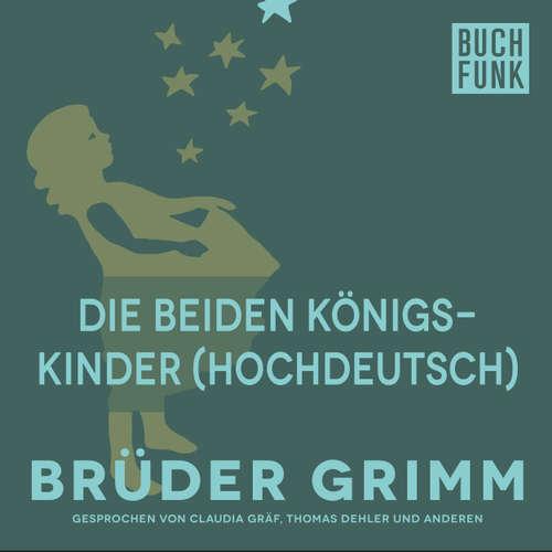 Hoerbuch Die beiden Königskinder (Hochdeutsch) - Brüder Grimm - Thomas Dehler
