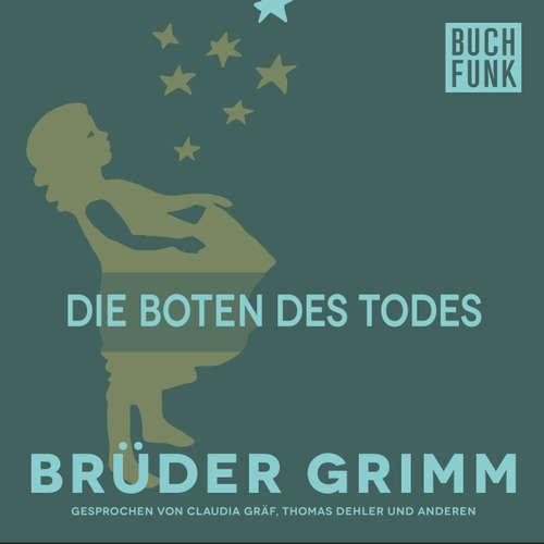 Hoerbuch Die Boten des Todes - Brüder Grimm - Thomas Dehler