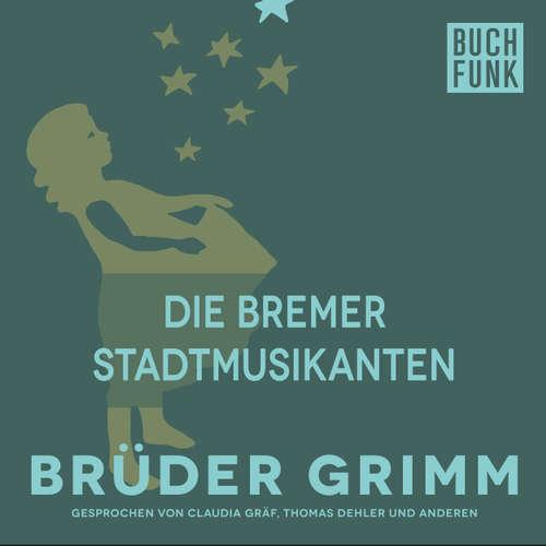 Hoerbuch Die Bremer Stadtmusikanten - Brüder Grimm - Thomas Dehler