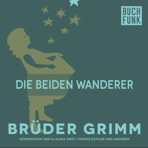 Hoerbuch Die beiden Wanderer - Brüder Grimm - Thomas Dehler