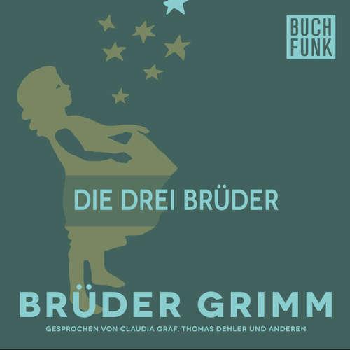 Hoerbuch Die drei Brüder - Brüder Grimm - Claudia Gräf