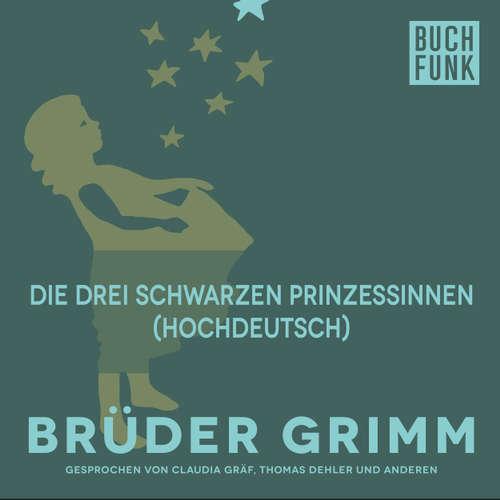 Hoerbuch Die drei schwarzen Prinzessinnen (Hochdeutsch) - Brüder Grimm - Thomas Dehler