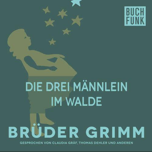 Hoerbuch Die drei Männlein im Walde - Brüder Grimm - Thomas Dehler