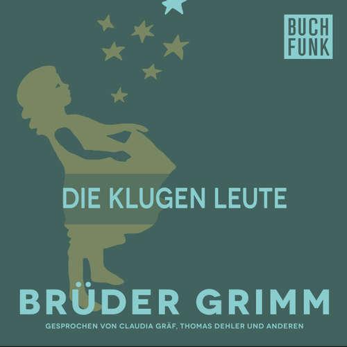Hoerbuch Die klugen Leute - Brüder Grimm - Claudia Gräf
