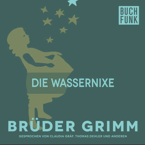 Hoerbuch Die Wassernixe - Brüder Grimm - Thomas Dehler