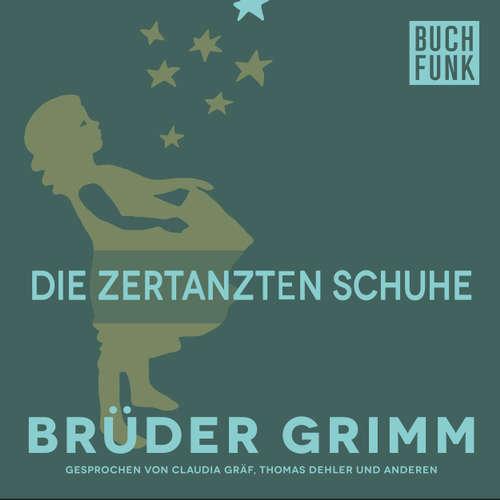 Hoerbuch Die zertanzten Schuhe - Brüder Grimm - Thomas Dehler