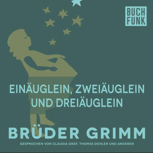 Hoerbuch Einäuglein, Zweiäuglein und Dreiäuglein - Brüder Grimm - Claudia Gräf