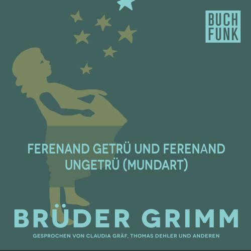 Hoerbuch Ferenand getrü und Ferenand ungetrü (Mundart) - Brüder Grimm - Christoph Pischel