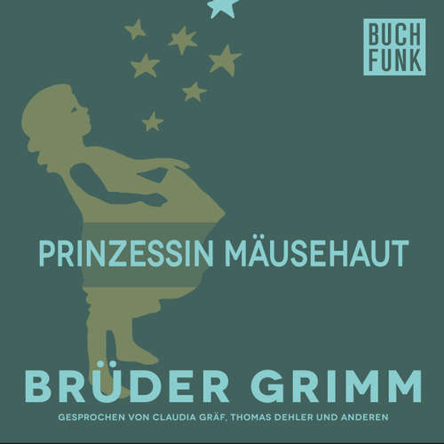Hoerbuch Prinzessin Mäusehaut - Brüder Grimm - Thomas Dehler