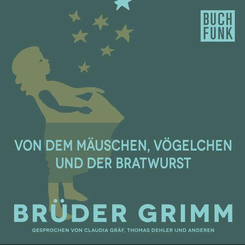 Hoerbuch Von dem Mäuschen, Vögelchen und der Bratwurst - Brüder Grimm - Thomas Dehler