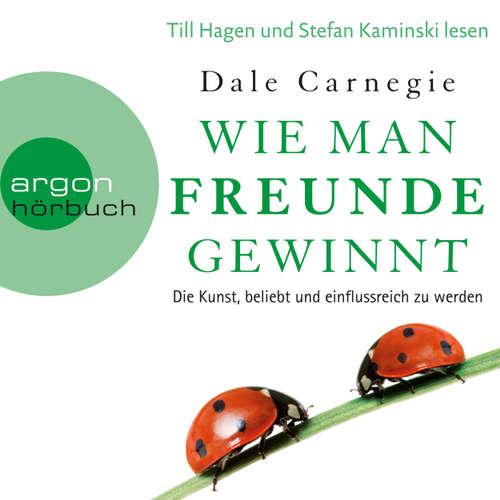 Hoerbuch Wie man Freunde gewinnt - Die Kunst, beliebt und einflussreich zu werden - Dale Carnegie - Till Hagen