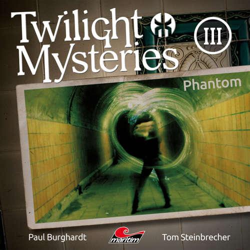Hoerbuch Twilight Mysteries, Die neuen Folgen, Folge 3: Phantom - Paul Burghardt - Marc Schülert