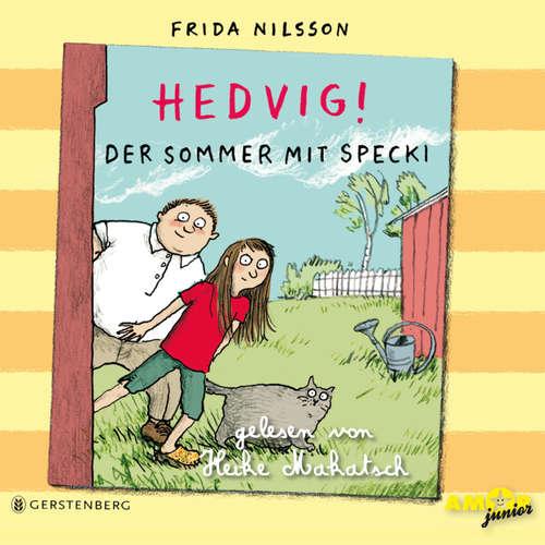 Hoerbuch Hedvig! - Der Sommer mit Specki - Frida Nilsson - Heike Makatsch