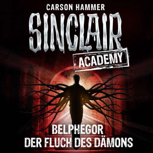 Hoerbuch John Sinclair, Sinclair Academy, Folge 1: Belphegor - Der Fluch des Dämons - Carson Hammer - Thomas Balou Martin