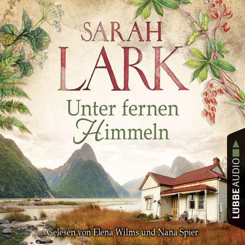 Hoerbuch Unter fernen Himmeln - Sarah Lark - Nana Spier