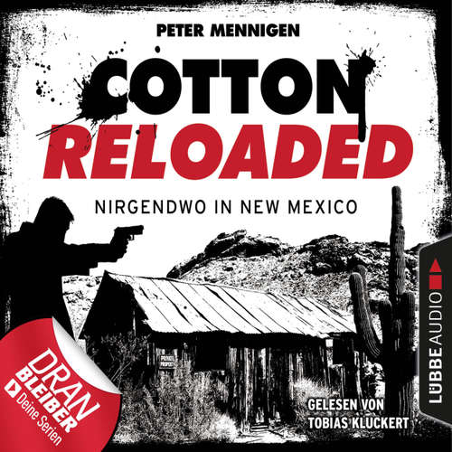 Hoerbuch Cotton Reloaded, Folge 45: Nirgendwo in New Mexico - Peter Mennigen - Tobias Kluckert