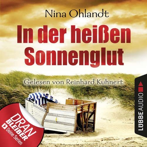 Hoerbuch In der heißen Sonnenglut - Ein schneller Fall für John Benthien - Nina Ohlandt - Reinhard Kuhnert