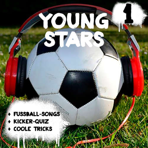 Hoerbuch Young Stars - Fussball-Songs + Kicker-Quiz + coole Tricks 1 - Peter Huber - Diverse Sprecher